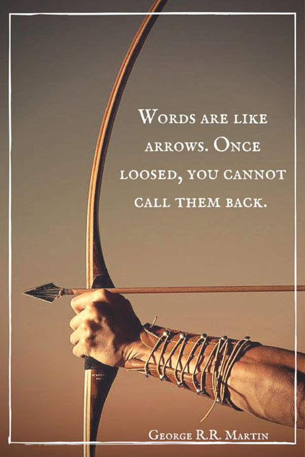 words-are-like-arrows-george-r-r-martin-daily-quotes-sayings-pictures